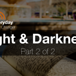#004: Light and Darkness (Part 2 of 2) [PODCAST]