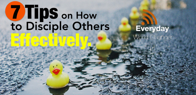#007: 7 Tips on How to Disciple Others Effectively! [PODCAST]