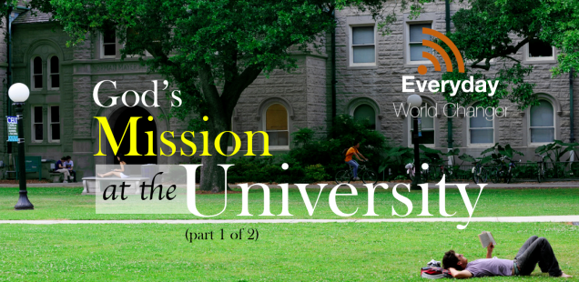 #008: God's Mission at the University (Part 1 of 2) [PODCAST]