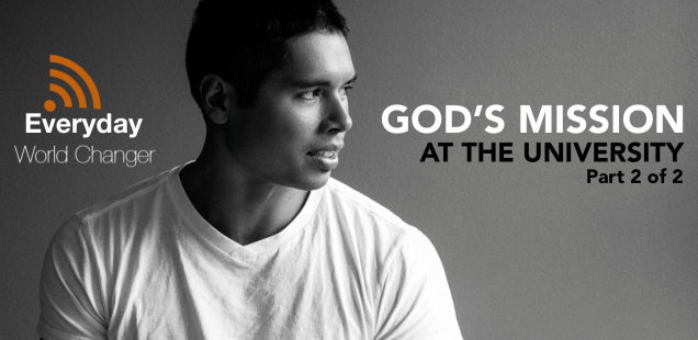 #009: God's Mission at the University (Part 2 of 2) [PODCAST]