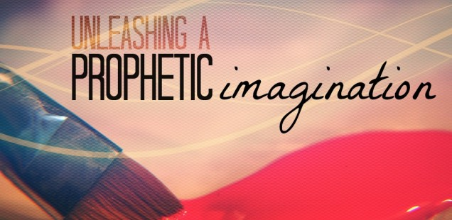 #012: Unleashing a Prophetic Imagination (Part 1 of 2) [PODCAST]