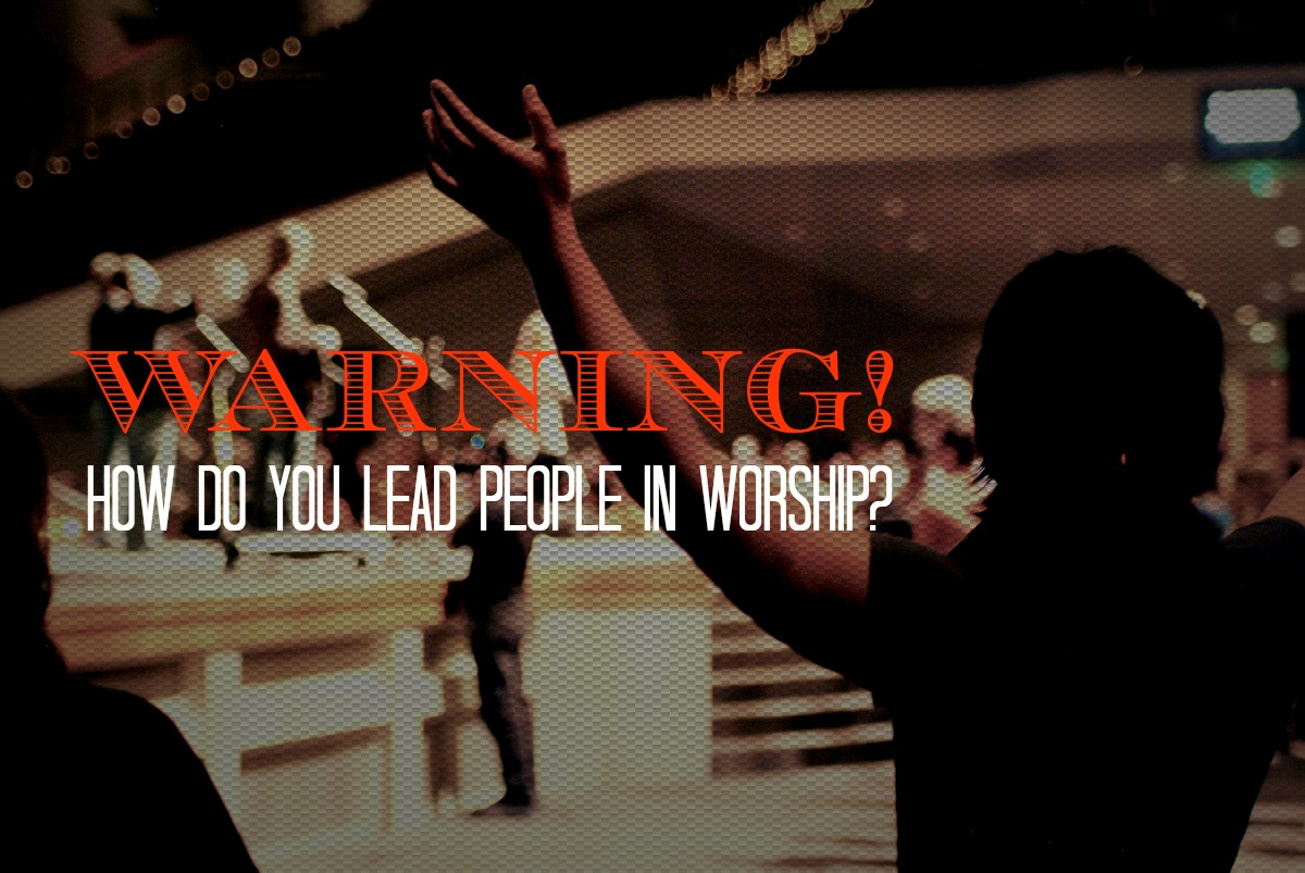 leading people to worship Every worship leader has the experience from time to time of a service that maybe your congregation isn't singing along because the song isn't nor how good the band is as we focus on christ, the worthiness of his grace our desire is to lead people by the holy spirit into the.