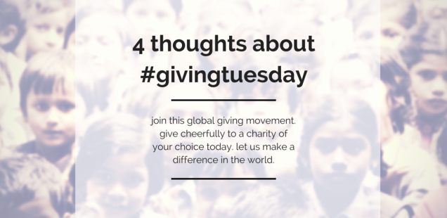 4 SIMPLE THOUGHTS ABOUT #GIVINGTUESDAY