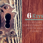 #021: 6 Keys to Become a Transformational South Asian Church (Part 1 of 2) [PODCAST]